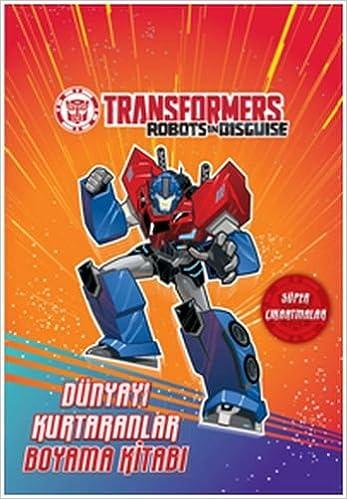 Transformers Dunyayi Kurtaranlar Boyama Kitabi Collective