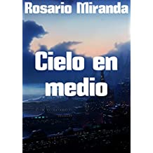 Cielo en medio (Spanish Edition)