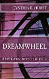 Dreamwheel (R&P Labs Mysteries Book 7)