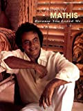 img - for Johhny Mathis: Because You Loved Me - The Songs of book / textbook / text book