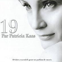 19 par Patricia Kaas (19 titres essentiels pour un parfum de succès)