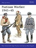 Partisan Warfare 1941–45 (Men-at-Arms)