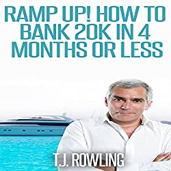 Ramp Up!: How to Bank 20k in 4 Months or Less