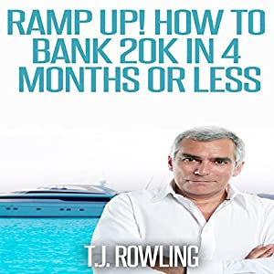 Ramp Up!: How to Bank 20k in 4 Months or Less Audiobook