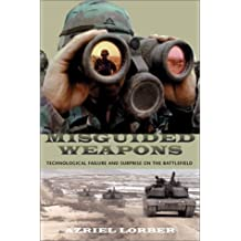Misguided Weapons: Technological Failure and Surprise on the Battlefield