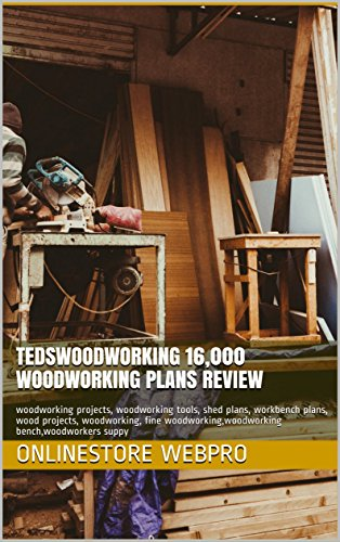 Tedswoodworking 16 000 Woodworking Plans Review Woodworking