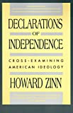 Download Declarations of Independence: Cross-Examining American Ideology in PDF ePUB Free Online