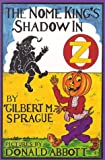 The Nome King's Shadow in Oz, Gilbert M. Sprague, 0929605187