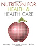 Nutrition for Health and Health Care 4th Edition