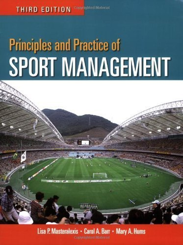 Masteralexis, Lisa P.; Barr, Carol A.; Hums, Mary's Principles And Practice Of Sport Management 3rd (third) edition by Masteralexis, Lisa P.; Barr, Carol A.; Hums, Mary published by Jones & Bartlett Pub [Paperback] (2008)