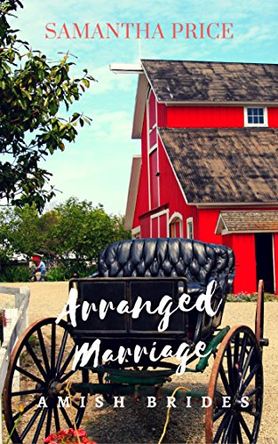 Arranged Marriage: Amish Romance (Amish Brides: Historical Romance Book 1) by [Price, Samantha]