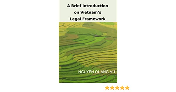 A Brief Introduction On Vietnams Legal Framework