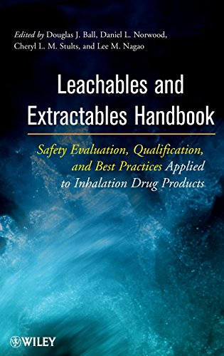 Leachables And Extractables Handbook  Safety Evaluation  Qualification  And Best Practices Applied To Inhalation Drug Products