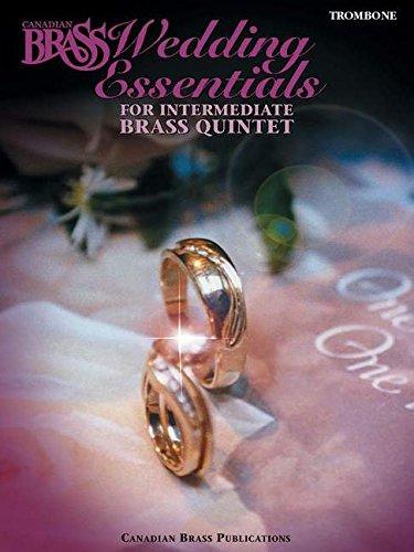 Trombone Quintet Brass (The Canadian Brass Wedding Essentials - Trombone: 12 Intermediate Pieces for Brass Quintet)