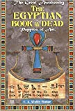 Egyptian Book of the Dead, The : Papyrus of Ani (The Great Awakening)