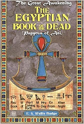 Egyptian Book Of The Dead Papyrus Ani Great Awakening Budge E A Wallis 9781617590412 Amazon Books