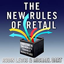The New Rules of Retail: Competing in the World's Toughest Marketplace Audiobook by Robin Lewis, Michael Dart Narrated by Brian O'Neill