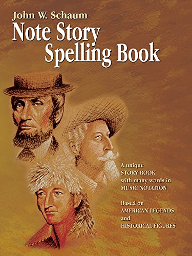 Note Story Spelling Book: A Unique Story Book with Many Words in Music Notation (Based on American Legends and Historical Figures) (Schaum Method Supplement)