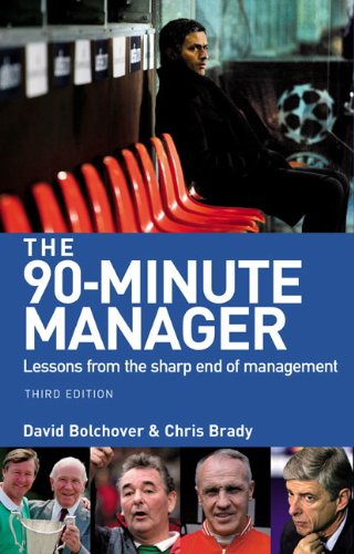 The 90-Minute Manager: Lessons from the Sharp End of Management (3rd Edition)