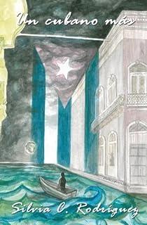 Un cubano más (Spanish Edition)