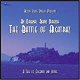 An Original Radio Drama: The Battle of Alcatraz by N/A (2005-02-10)