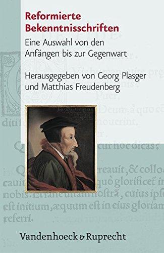 Reformierte Bekenntnisschriften. Eine Auswahl von den Anfängen bis zur Gegenwart