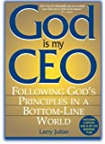 God Is My CEO, Larry S. Julian, 1580627641