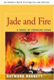 Jade and Fire, Raymond Barnett, 0595343910