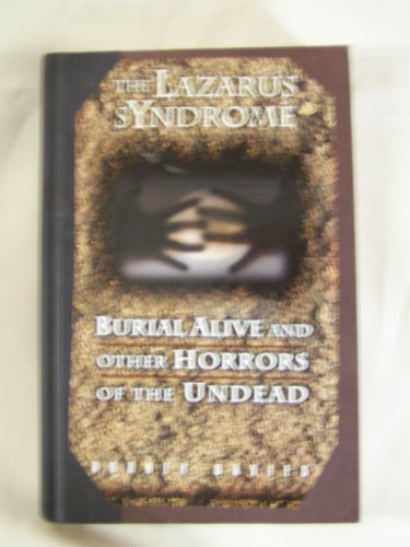 The Lazarus syndrome: Burial alive and other horrors of the undead
