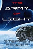 The Army of Light, Stephen Fender, 1482311437