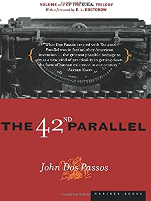 The 42nd Parallel: Volume One of the U S A  Trilogy: John
