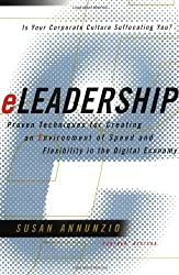 E-Leadership: Proven Techniques for Creating an Environment of Speed and Flexibilty in the Digital Economy
