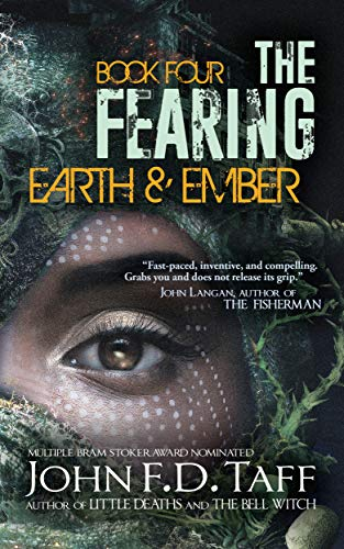 The Fearing: Book Four - Earth and Ember (The Fearing Series 4) by [Taff, John F.D.]