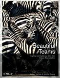 Beautiful Teams: Inspiring and Cautionary Tales from Veteran Team Leaders, Andrew Stellman, Jennifer Greene, 0596518021