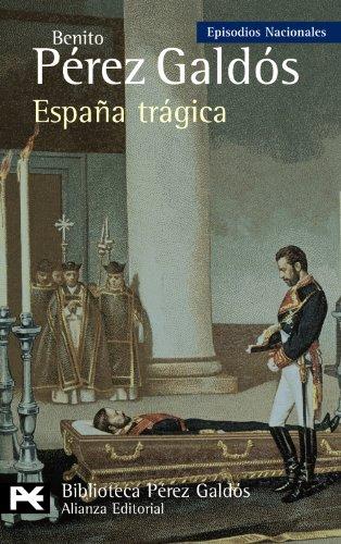 Descargar Libro España Trágica: Episodios Nacionales, 42 / Serie Final Benito Pérez Galdós