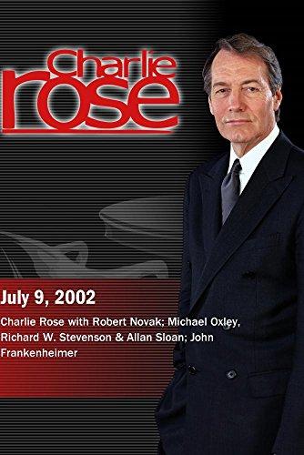 UPC 883629049984, Charlie Rose with Robert Novak; Michael Oxley, Richard W. Stevenson & Allan Sloan; John Frankenheimer (July 9, 2002)