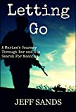 Letting Go: A Marine's Journey Through War and His Search for Meaning
