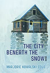The City Beneath the Snow: Stories (University of Alaska Press - The Alaska Literary Series)