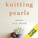 Knitting Pearls: Writers Writing About Knitting