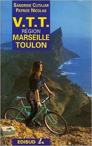 Télécharger en ligne Randonnées à vtt dans la région de Marseille-Toulon epub, pdf