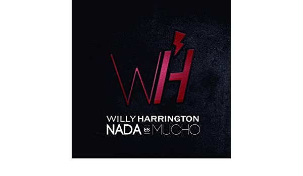 Nada es mucho by Willy Harrington on Amazon Music - Amazon.com