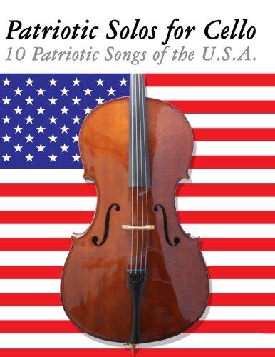 Download Patriotic Solos for Cello: 10 Patriotic Songs of the U.S.A. PDF