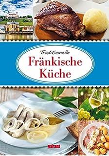 Fränkische Spezialitäten: Die beliebtesten Rezepte der ...
