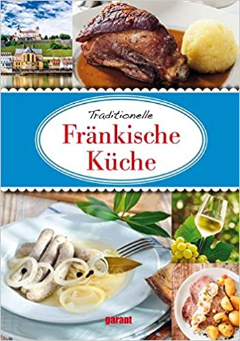 Fränkische Küche: Amazon.de: garant Verlag GmbH: Bücher