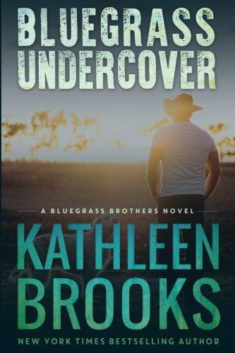 Bluegrass Undercover: A Bluegrass Brothers Novel