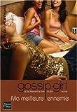 gossip girl n?8 ma meilleure ennemie by cecily von ziegesar august 14 2006