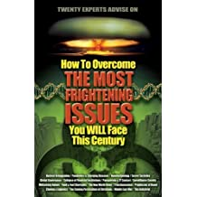 How To Overcome The Most Frightening Issues You Will Face This Century (2009-09-16)