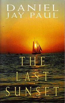 The Last Sunset by [Paul, Daniel Jay ]