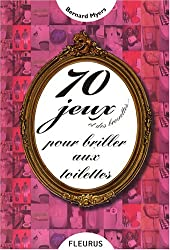 70 Jeux et des brouettes... : Pour briller aux toilettes