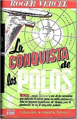 LA CONQUISTA DE LOS POLOS.: Amazon.es: VERCEL, Roger.: Libros